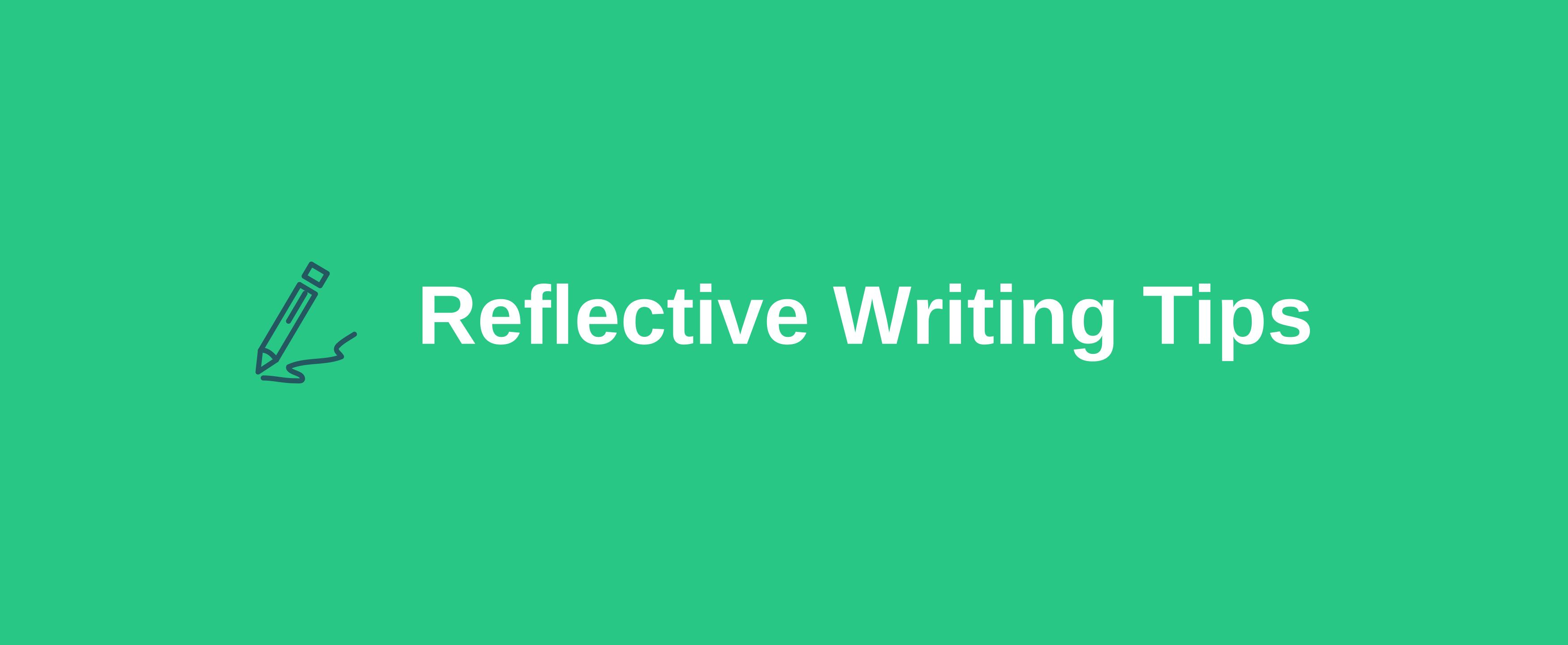 Reflective Writing Tips
